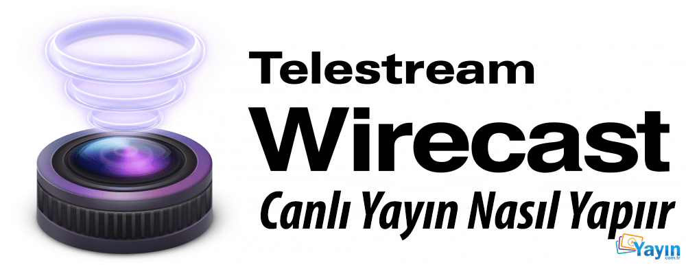 wirecast canli yayin nasil yapilir IP Kamera Canlı Yayın